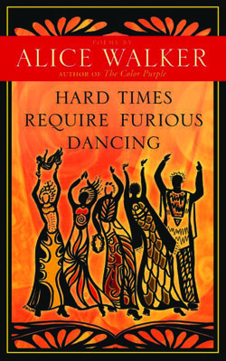 Hard-Times-Require-Furious-Dancing-Alice-Walker